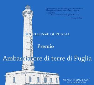 Eccellenze di Puglia VIII  Edizione del Premio - Ambasciatore di terre di Puglia