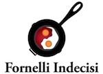 Fornelli Indecisi - Il concorso culinario più dozzinale dìItalia