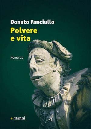 Donato Fanciullo presenterà in anteprima il suo ultimo romanzo POLVERE E VITA