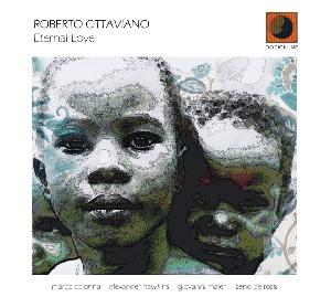 ROBERTO OTTAVIANO -  ETERNAL LOVE