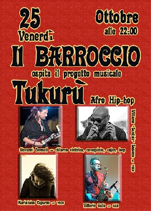 Al Barroccio il progetto musicale Tukurù  (Afro Hip-hop).