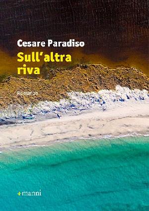 Cesare Paradiso Sull'altra riva    con Elisabetta Liguori