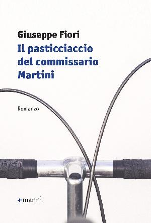 Giuseppe Fiori Il pasticciaccio del commissario Martini  Con Paolo La Peruta e Vincenzo Melilli