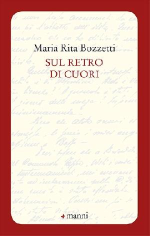 SUL RETRO DI CUORI  di Maria Rita Bozzetti